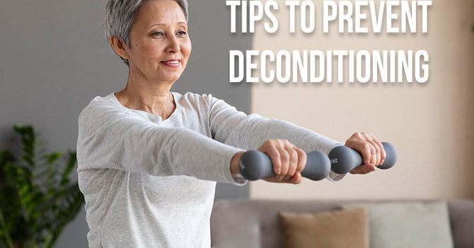 Tips to Prevent Deconditioning